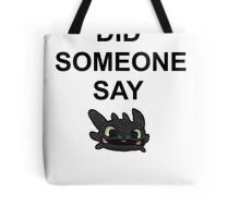 Did Someone Say Dragons?? Tote Bag