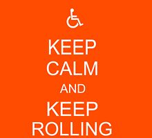 Keep Calm, and Keep Rolling Unisex T-Shirt