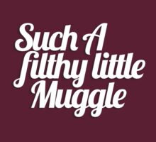 Such A Filthy Little Muggle by Clothos & Co.