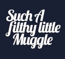 Such A Filthy Little Muggle Kids Tee