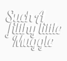 Such A Filthy Little Muggle One Piece - Short Sleeve