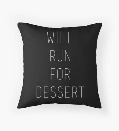 Will Run for Dessert Throw Pillow