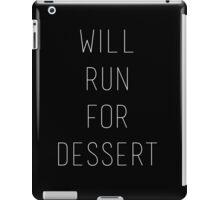 Will Run for Dessert iPad Case/Skin