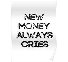 New Money Always Cries Poster