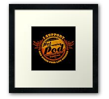 Support The Hot Steaming Pod! Framed Print