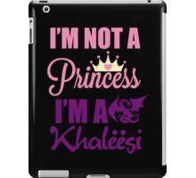 I'm a Khaleesi iPad Case/Skin