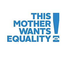 Be This Mum! by Australian Marriage Equality