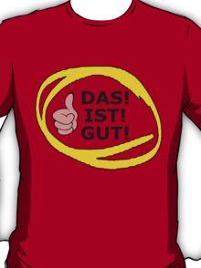 Das Ist Gut T-Shirt