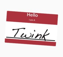Hello I Am A: Twink t-shirt  by matt lloyd