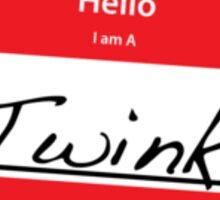 Hello I Am A: Twink t-shirt  Sticker