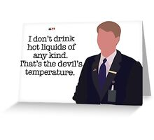 Kenneth Parcell The Devil's Temperature Greeting Card