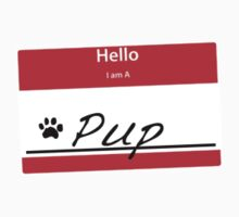 Hello I Am A: Pup  by matt lloyd