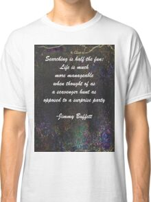 Jimmy Buffett Quote Classic T-Shirt