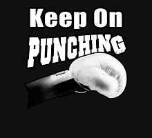 Keep On Punching (White) Unisex T-Shirt