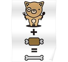 Dog + Meat = Bone Poster