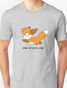 Get out the way! T-Shirt