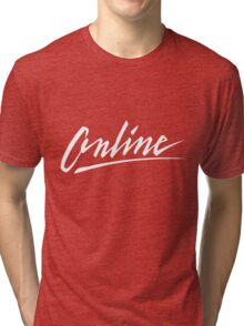 Online (Don't buy in White) Tri-blend T-Shirt