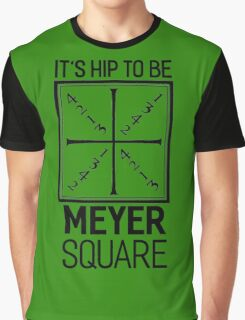 It's Hip to be Meyer Square Graphic T-Shirt