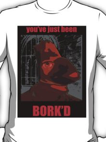 Bork'd Shlong Not Official T-Shirt