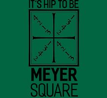 It's Hip to be Meyer Square Unisex T-Shirt