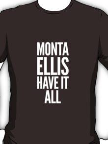 Monta Ellis shirt, Monta Ellis Have It All tshirt, NBA Dallas Mavericks t-shirt, basketball apparel T-Shirt