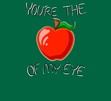 You're the Apple of my Eye Unisex T-Shirt