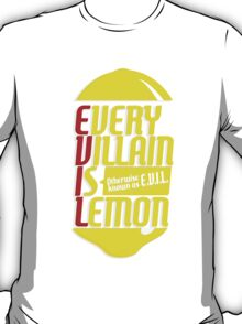 EVERY VILLIAN IS LEMON T-Shirt