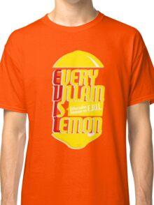 EVERY VILLIAN IS LEMON Classic T-Shirt