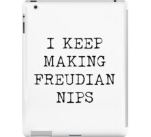 I Keep Making Freudian Nips iPad Case/Skin