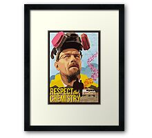 Respect the Chemistry  Framed Print
