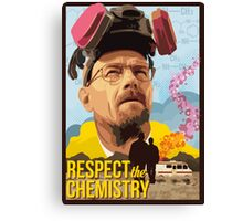 Respect the Chemistry  Canvas Print