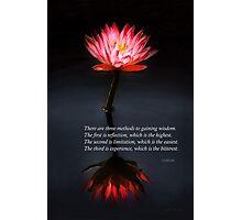 Inspirational - Reflection - Confucius Photographic Print