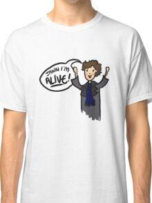 I'm alive! Classic T-Shirt