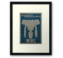 The House Always Wins Framed Print
