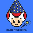Magic Mushrooms by Lauramazing