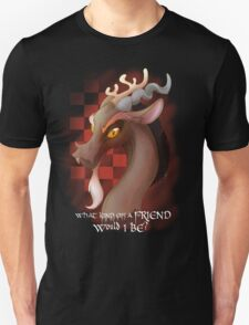 Discord - What kind of a Friend Unisex T-Shirt