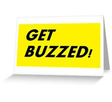 Get buzzed! Greeting Card