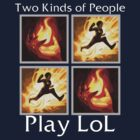 Two Kinds of People Play LoL by ChrisButler