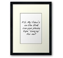 Can You Please Tape Lovejoy For Me? Framed Print