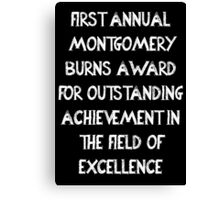 First Annual Montgomery Burns Award for Outstanding Achievement in the Field of Excellence Canvas Print
