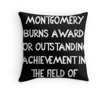First Annual Montgomery Burns Award for Outstanding Achievement in the Field of Excellence Throw Pillow