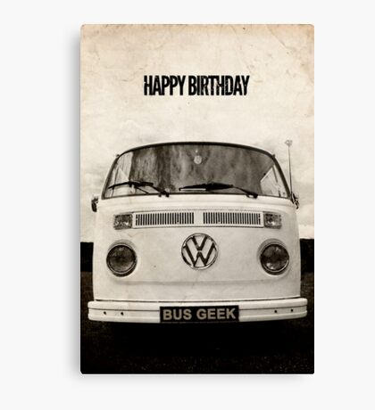 VW Camper Happy Birthday Bus Geek Grunge Canvas Print