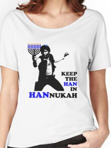 Keep the Han in Hannukah Women's Relaxed Fit T-Shirt