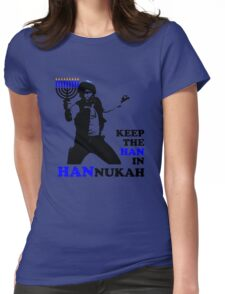 Keep the Han in Hannukah Womens Fitted T-Shirt
