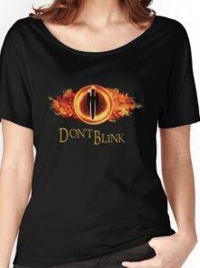 Sauron, don't blink Women's Relaxed Fit T-Shirt