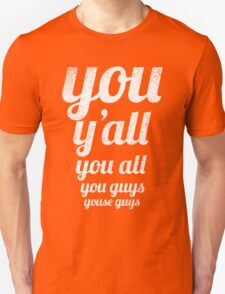 You Y'all You All You guys Youse guys Unisex T-Shirt