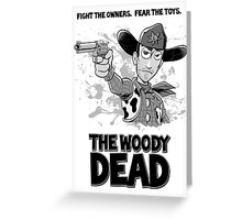 The Woody Dead Greeting Card