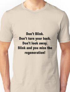 Dont blink Unisex T-Shirt