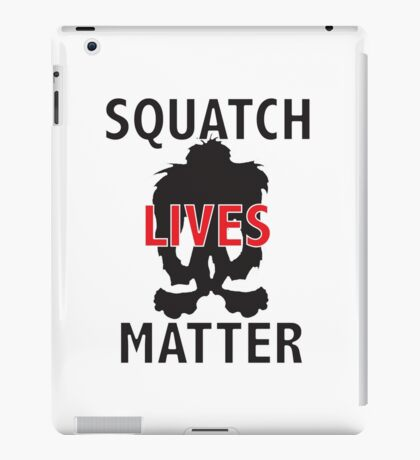 Squatch Lives Matter iPad Case/Skin