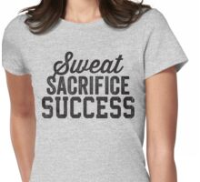 Sweat Sacrifice Success (Black) Womens Fitted T-Shirt